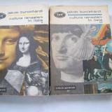 CULTURA RENASTERII IN ITALIA JAKOB BURCKHADT VOL, 1, 2 - Carte Cultura generala