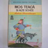 ANTON BACALBASA - MOS TEACA SI ALTE SCHITE, A3, RF1/2 - Carte de povesti