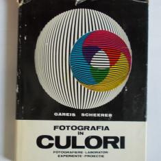 FOTOGRAFIA IN CULORI .GAREIS SCHEERER. tr. din germana. 1976