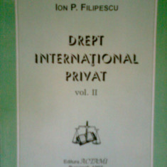 Drept International Privat (Vol. II) - Acad. Prof. Dr. ION P. FILIPESCU (1997) - Carte Drept international