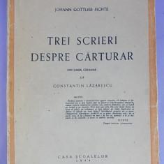 JOHANN GOTTLIEB FICHTE-TREI SCRIERI DESPRE CARTURARI/1944