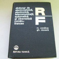DICTIONAT DE ELECTROTEHNICA ,ELECTRONICA ,TELECOMUNICATII,AUTOMATICA SI CIBERNETICA ROMAN-FRANCEZ M.CONDRUC GH.NICOARA