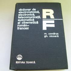DICTIONAT DE ELECTROTEHNICA, ELECTRONICA, TELECOMUNICATII, AUTOMATICA SI CIBERNETICA ROMAN-FRANCEZ M.CONDRUC GH.NICOARA - Carte Cibernetica