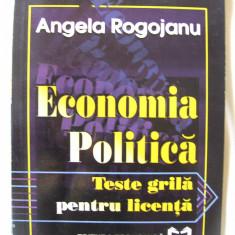 """""""ECONOMIA POLITICA - TESTE GRILA PENTRU LICENTA"""", Angela Rogojanu, 1997. Absolut noua - Carte Economie Politica"""