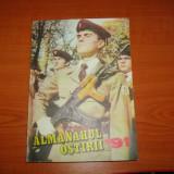ALMANAHUL OSTIRII 1991 , STARE FOARTE BUNA , NOU NOUT