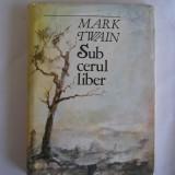 Mark Twain - Sub cerul liber, r5, RF11/1 - Carte de calatorie