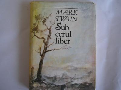 Mark Twain - Sub cerul liber,r5,RF11/1 foto