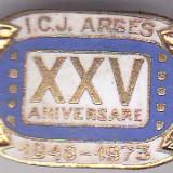 Insigna aniversara 1948-1973 I.C.J Arges
