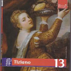 Viata si opera lui Tiziano, colectia Adevarul 2009, 160 pagini