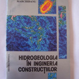 HIDROGEOLOGIA IN INGINERIA CONSTRUCTIILOR - EUGENIU MARCHIDANU - Carti Constructii