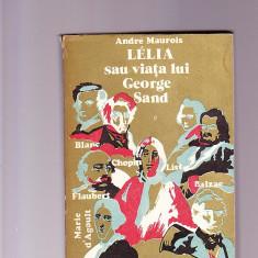 ANDRE MAUROIS -LELIA -SAU VIATA LUI GEORGE SAND - Carte de lux
