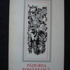 GEORGE DAMIAN - PADUREA ROMANEASCA {cu autograful si dedicatia autorului}