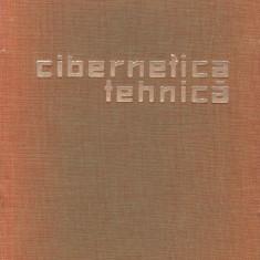 A. G. IVAHNENKO - CIBERNETICA TEHNICA. SISTEME DE REGLARE AUTOMATA CIBERNETICE - Carte Cibernetica