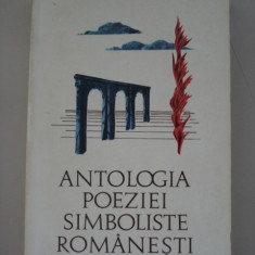 Antologia poeziei simboliste romanesti - ed. si prefata de Lidia Bote - Carte Antologie