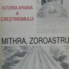 Mithra, Zoroastru _ Istoria Ariana a Crestinismului - Charles Autran - Filosofie