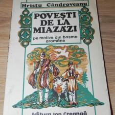 HRISTU CANDROVEANU - POVESTI DE LA MIAZAZI PE MOTIVE DIN BASME AROMANE. aromani - Carte de aventura