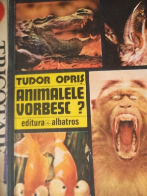 ANIMALELE VORBESC?-TUDOR OPRIS foto