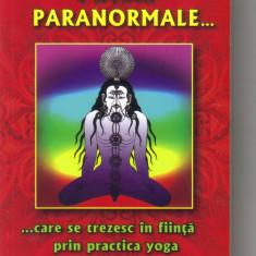 Swami mahasiddhaananda - puteri paranormale care se trezesc in fiinta prin practica yoga - Carti Samanism