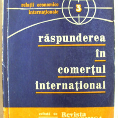 """RASPUNDEREA IN COMERTUL INTERNATIONAL"", Relatii Economice Internationale, 1978, Alta editura"