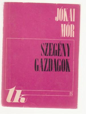 Jokai Mor - Szegeny Gazdagok vol. 1 (Lb. Maghiara) foto