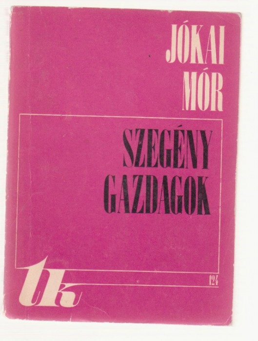 Jokai Mor - Szegeny Gazdagok vol. 1 (Lb. Maghiara)