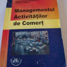 MANAGEMENTUL ACTIVITATILOR DE COMERT - DANIELA MIHAI SI  CONSTANTIN DRAGHICI .