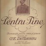 Partitura : PENTRU TINE - romanta pentru voce si pian, ed. interbelica