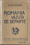 N.Batzaria / ROMANIA VAZUTA DE DEPARTE - editia I,anii 1920