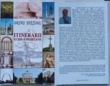 Vasile Brezianu , Vocea Americii , Itinerarii euro - americane ,2004 , autograf, Alta editura