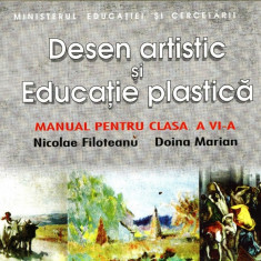 DESEN ARTISTIC SI EDUCATIE PLASTICA - MANUAL PT CLASA A VIA de NICOLAE FILOTEANU ED. ALL - Manual scolar all, Clasa 6