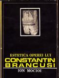 Cumpara ieftin Estetica operei lui Constantin Brancusi, de Ion Mocioi, 1987, 200 pag