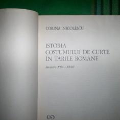 Istoria costumului de curte in Tarile Romane( sec. XIV-XVIII)-Corina Nicolescu - Carte design vestimentar