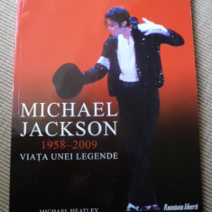 Michael Jackson 1958 2009 Viata unei legende michael heatley romania libera foto - Carte Arta muzicala