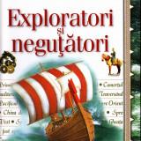 Exploratori si negutatori, 2008, cartonata, 24x30 cm, noua - Carte educativa