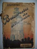 Constantin Bacalbasa-Bucurestii de altadata 1871-1884 vol 1, 1927
