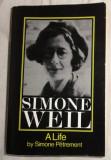 Simone Petrement SIMONE WEIL - A LIFE Schocken Books 1976, Alta editura