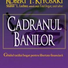 Robert T. Kiyosaki - Cadranul banilor. Ghidul unui tata bogat ...