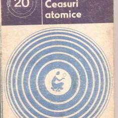 (C2272) CEASURI ATOMICE DE O. C. GHEORGHIU, EDITURA STIINTIFICA SI ENCICLOPEDICA, BUCURESTI, 1978 - Ghid de calatorie