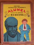 ALUNEL VREA SA INVETE MEDICINA - PETRU DEMETRU POPESCU - carte pentru copii