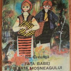 FATA BABEI SI FATA MOSNEAGULUI - ION CREANGA - carte pentru copii - Carte educativa