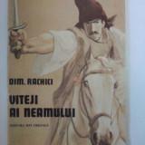 Viteji ai neamului - Dim. Rachici( ilustratii de Romeo Voinescu) / C15G - Carte educativa