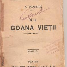 """(C2223) DIN GOANA VIETII DE A. VLAHUTA, EDITURA LIBRARIEI """" UNIVERSALA """", ALCALAY @ Co, BUCURESTI, EDITIA IV-a - Carte veche"""