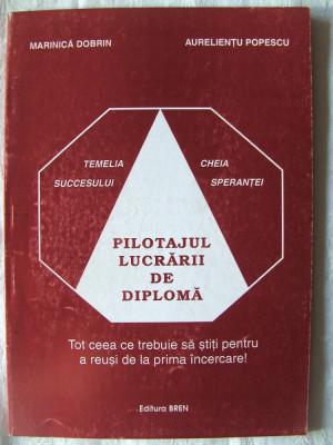 """""""PILOTAJUL LUCRARII DE DIPLOMA"""", Marinica Dobrin / Aurelientu Popescu, 2002. Licenta. Absolut noua foto"""