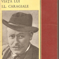 (C2349) VIATA LUI I. L. CARAGIALE DE SERBAN CIOCULESCU, EDITURA PENTRU LITERATURA, 1969, EDITIA A II-A RAVAZUTA