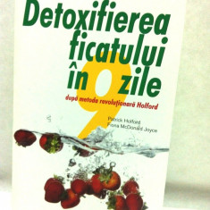 """Carte """" Detoxifierea ficatului in 9 zile """" / Patrick Holford si Fiona McDonald Joyce"""