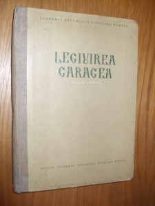 LEGIUIREA CARAGEA  --  Editie critica, 1955, 336 p.; text bilingv roman si grec; tiraj 2000 ex.