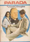 LLOYD C. DOUGLAS - PARADA, Alta editura, 1991