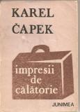 (C2325) IMPRESII DE CALATORIE DE KAREL CAPEK, EDITURA JUNIMEA, IASI, 1983