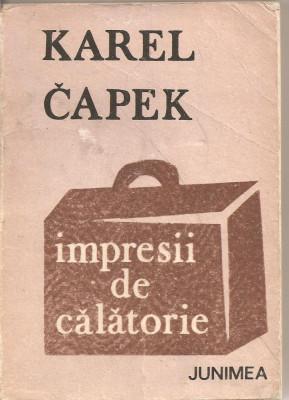 (C2325) IMPRESII DE CALATORIE DE KAREL CAPEK, EDITURA JUNIMEA, IASI, 1983 foto