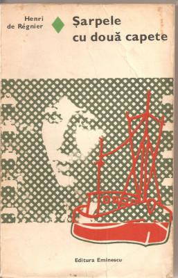 (C2315) SARPELE CU DOUA CAPETE DE HENRI DE REGNIER, EDITURA EMINESCU, BUCURESTI, 1977 foto